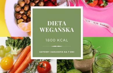 Dieta Wegańska 1800 kcal